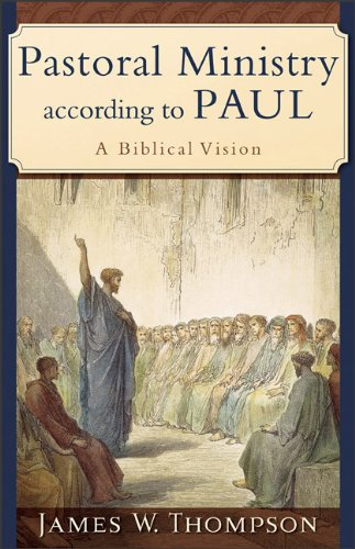 Pastoral Ministry According to Paul A Biblical Vision  2006 (Reprint) edition cover