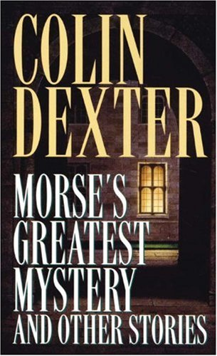 Morse's Greatest Mystery and Other Stories  N/A edition cover