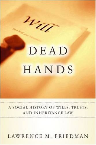 Dead Hands A Social History of Wills, Trusts, and Inheritance Law  2009 edition cover