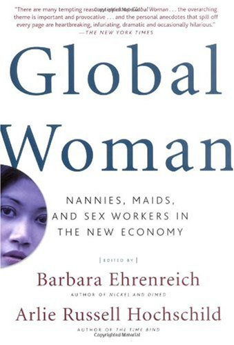 Global Woman Nannies, Maids, and Sex Workers in the New Economy Revised edition cover