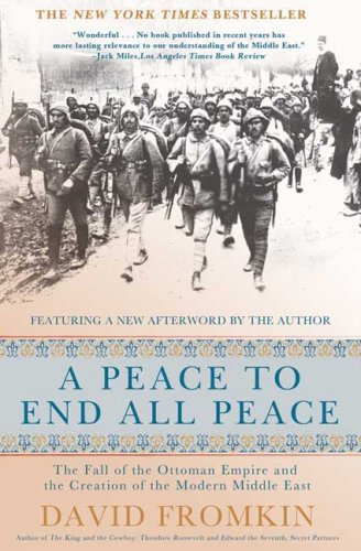 Peace to End All Peace The Fall of the Ottoman Empire and the Creation of the Modern Middle East 20th 2009 (Special) edition cover