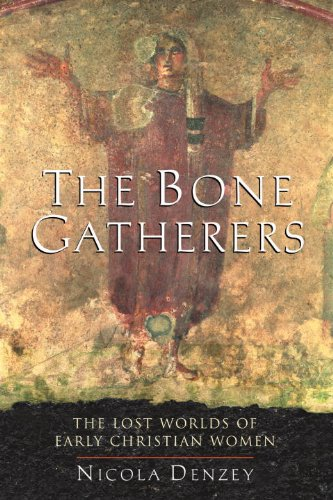 Bone Gatherers The Lost Worlds of Early Christian Women  2008 edition cover