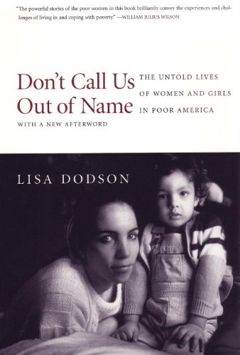 Don't Call Us Out of Name The Untold Lives of Women and Girls in Poor America  1999 edition cover