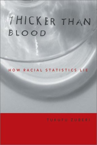 Thicker Than Blood How Racial Statistics Lie  2001 edition cover