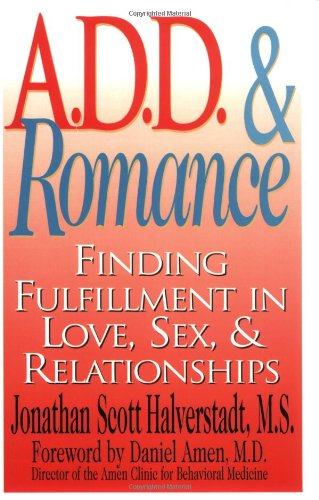 A. D. D. and Romance Finding Fulfillment in Love, Sex, and Relationships  1998 9780878332090 Front Cover