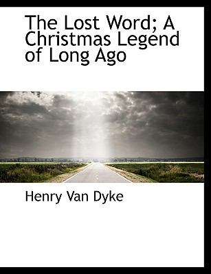 Lost Word; a Christmas Legend of Long Ago  N/A 9781113810090 Front Cover