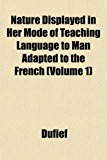 Nature Displayed in Her Mode of Teaching Language to Man Adapted to the French  N/A edition cover