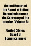 Annual Report of the Board of Indian Commissioners to the Secretary of the Interior  N/A edition cover