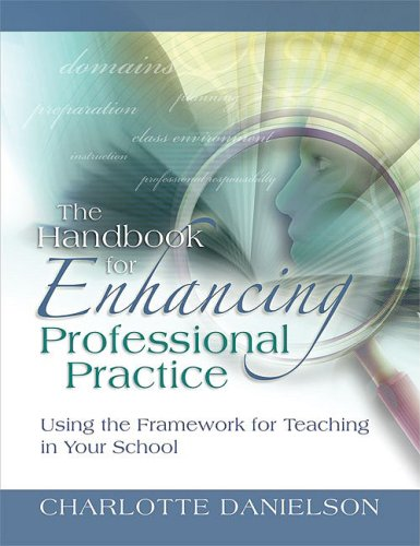 Handbook for Enhancing Professional Practice Using the Framework for Teaching in Your School  2008 edition cover