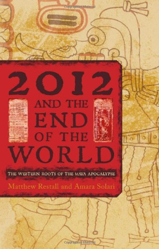 2012 and the End of the World The Western Roots of the Maya Apocalypse  2011 edition cover