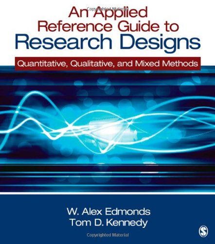 Applied Reference Guide to Research Designs Quantitative, Qualitative, and Mixed Methods  2013 edition cover