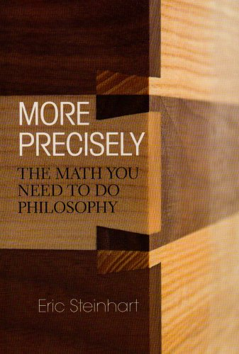 More Precisely The Math You Need to Do Philosophy  2008 edition cover