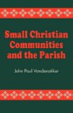 Small Christian Communities and the Parish  N/A 9781556127090 Front Cover