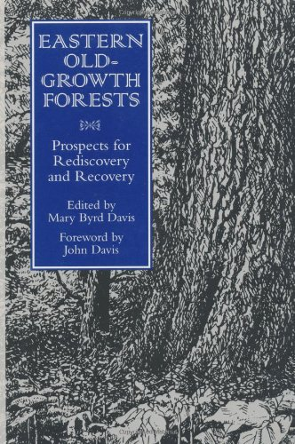 Eastern Old-Growth Forests Prospects for Rediscovery and Recovery 2nd 1996 9781559634090 Front Cover