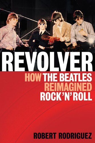 Revolver How the Beatles Re-Imagined Rock 'n' Roll  2011 edition cover