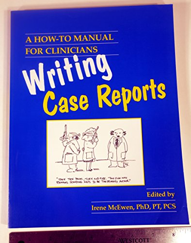 Writing Case Reports : A How-to Manual for Clinicians 1st 2001 edition cover