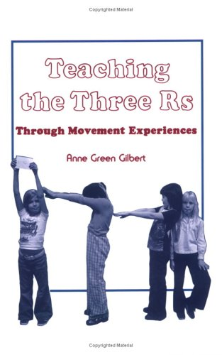 Teaching the Three R's: : Through Movement Experiences 1st edition cover