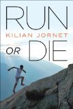 Run or Die   2013 9781937715090 Front Cover