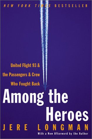 Among the Heroes United Flight 93 and the Passengers and Crew Who Fought Back  2003 9780060099091 Front Cover