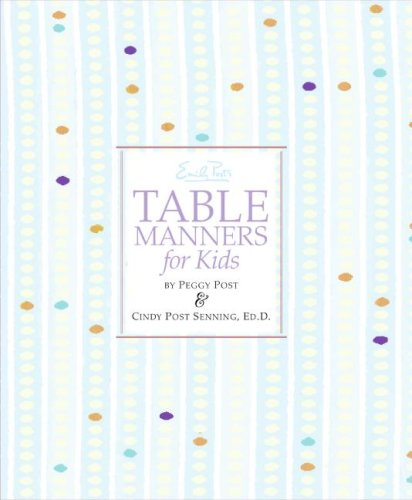 Emily Post's Table Manners for Kids   2008 9780061117091 Front Cover