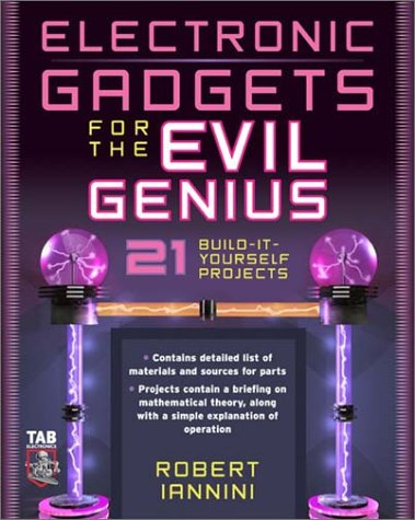 Electronic Gadgets for the Evil Genius 21 Build-It-Yourself Projects  2004 edition cover