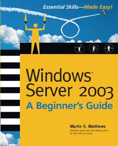 Windows Server 2003 A Beginner's Guide 2nd 2003 (Revised) 9780072193091 Front Cover