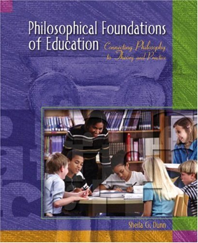 Philosophical Foundations of Education Connecting Philosophy to Theory and Practice  2005 edition cover