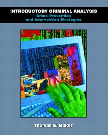 Introductory Criminal Analysis Crime Prevention and Intervention Strategies 2nd 2005 edition cover