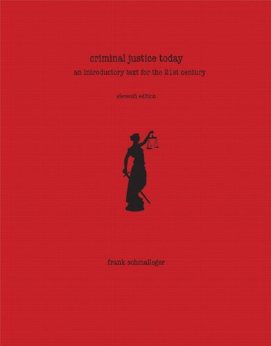 Criminal Justice Today An Introductory Text for the 21st Century 11th 2011 edition cover