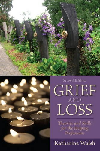 Grief and Loss Theories and Skills for the Helping Professions 2nd 2012 (Revised) edition cover