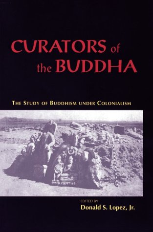 Curators of the Buddha The Study of Buddhism under Colonialism N/A edition cover