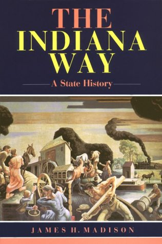 Indiana Way A State History  1990 9780253206091 Front Cover