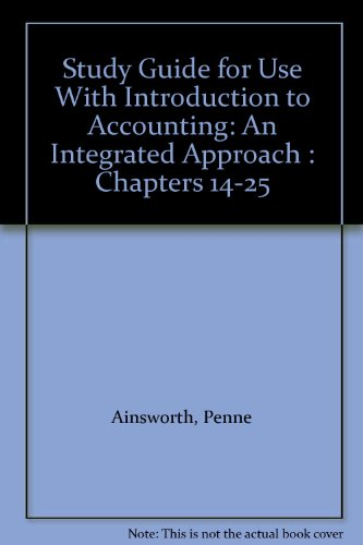 Introduction to Accounting An Integrated Approach, Chapters 14-25 1st 1997 (Student Manual, Study Guide, etc.) 9780256247091 Front Cover