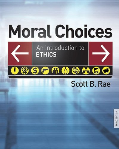 Moral Choices An Introduction to Ethics 3rd 2009 edition cover