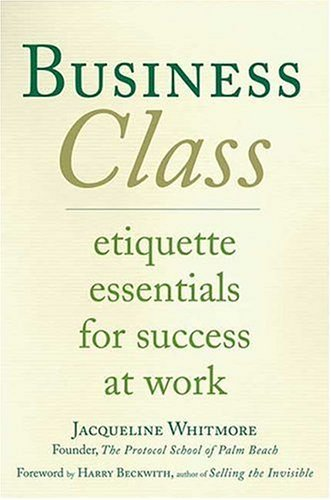 Business Class Etiquette Essentials for Success at Work  2005 edition cover
