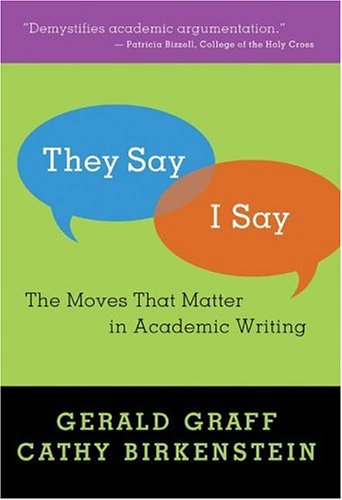 They Say / I Say The Moves That Matter in Academic Writing  2006 edition cover
