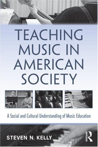 Teaching Music in American Society A Social and Cultural Understanding of Music Education  2009 edition cover