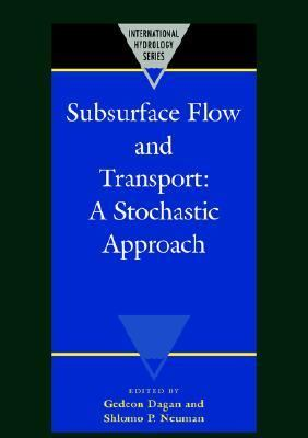 Subsurface Flow and Transport A Stochastic Approach  2005 9780521020091 Front Cover