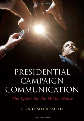 Presidential Campaign Communication The Quest for the White House  2010 edition cover
