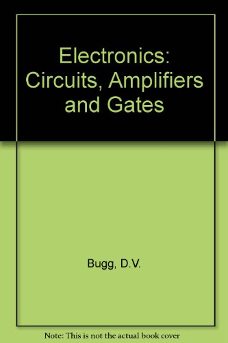 Electronics Circuits, Amplifiers and Gates  1991 9780750301091 Front Cover