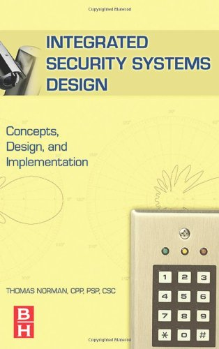 Integrated Security Systems Design Concepts, Specifications, and Implementation  2007 9780750679091 Front Cover