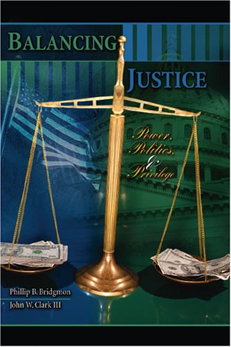 Power, Politics, and Privilege Balancing Justice  2005 (Revised) 9780757526091 Front Cover