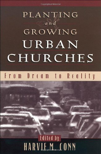 Planting and Growing Urban Churches From Dream to Reality N/A edition cover