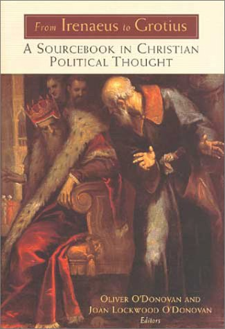 From Irenaeus to Grotius A Sourcebook in Christian Political Thought  1999 edition cover