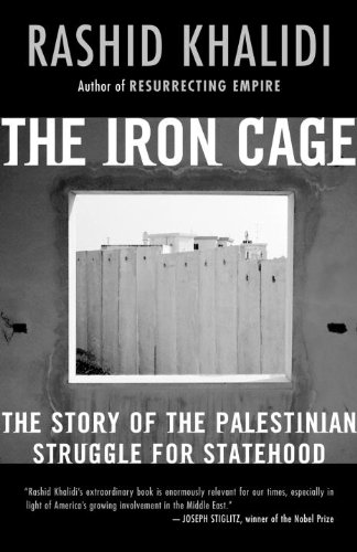 Iron Cage : The Story of the Palestinian Struggle for Statehood  2007 edition cover