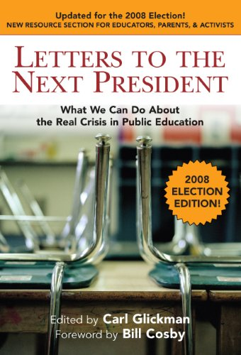 Letters to the Next President What We Can Do about the Real Crisis in Public Education 2nd 2007 (Revised) edition cover