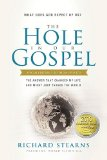 Hole in Our Gospel What Does God Expect of Us? - The Answer That Changed My Life and Might Just Change the World  2014 edition cover