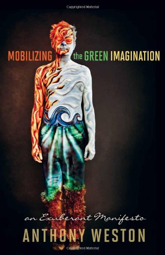 Mobilizing the Green Imagination An Exuberant Manifesto  2012 edition cover