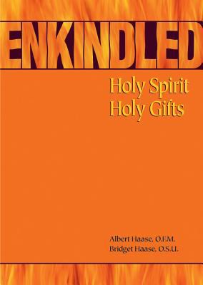 Enkindled Holy Spirit, Holy Gifts  2001 9780867164091 Front Cover