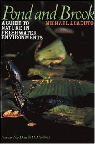 Pond and Brook A Guide to Nature in Freshwater Environments Reprint edition cover